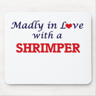 Madly in love with a Shrimper Mouse Pad