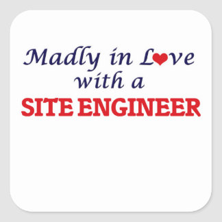 Madly in love with a Site Engineer Square Sticker