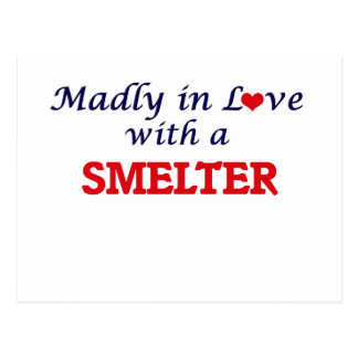 Madly in love with a Smelter Postcard