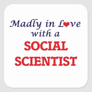 Madly in love with a Social Scientist Square Sticker