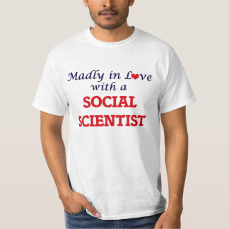 Madly in love with a Social Scientist T-Shirt
