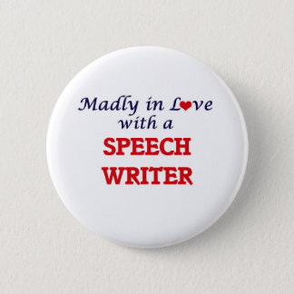 Madly in love with a Speech Writer Button