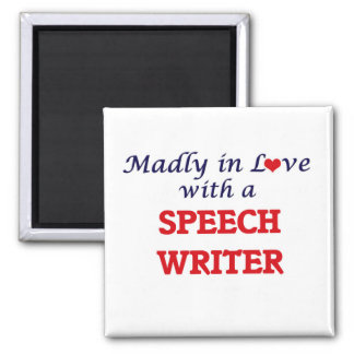 Madly in love with a Speech Writer Magnet