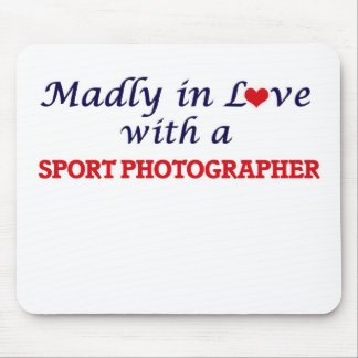 Madly in love with a Sport Photographer Mouse Pad
