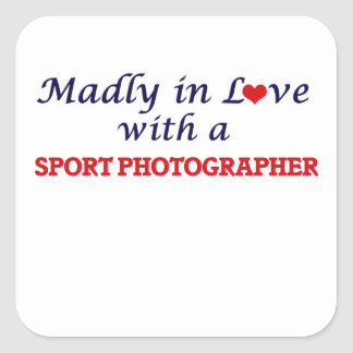 Madly in love with a Sport Photographer Square Sticker