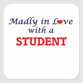 Madly in love with a Student Square Sticker