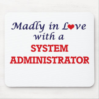 Madly in love with a System Administrator Mouse Pad
