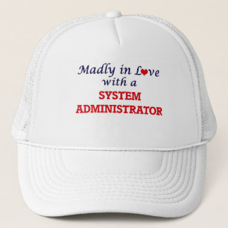 Madly in love with a System Administrator Trucker Hat