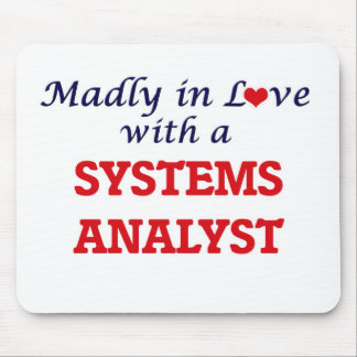 Madly in love with a Systems Analyst Mouse Pad