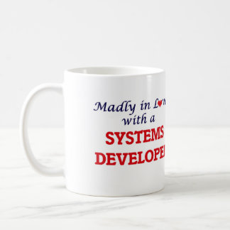 Madly in love with a Systems Developer Coffee Mug