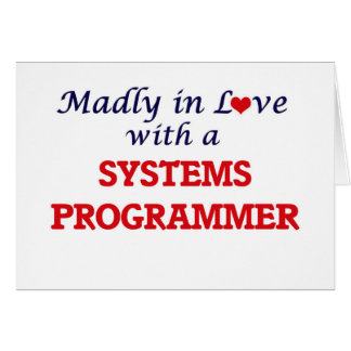 Madly in love with a Systems Programmer Card