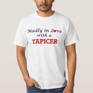 Madly in love with a Tapicer T-Shirt