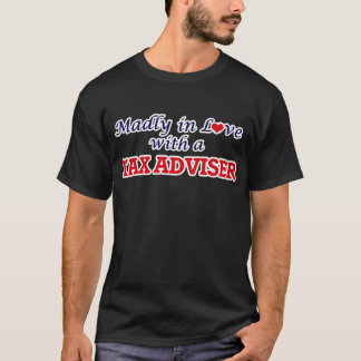 Madly in love with a Tax Adviser T-Shirt
