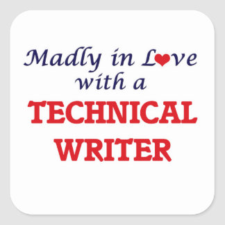 Madly in love with a Technical Writer Square Sticker