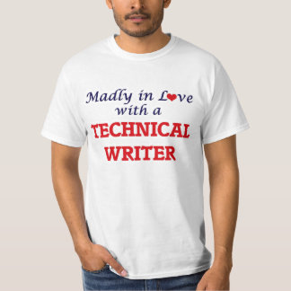 Madly in love with a Technical Writer T-Shirt