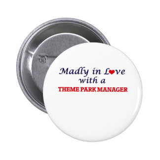 Madly in love with a Theme Park Manager Pinback Button