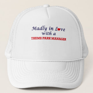 Madly in love with a Theme Park Manager Trucker Hat