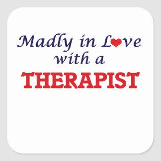 Madly in love with a Therapist Square Sticker