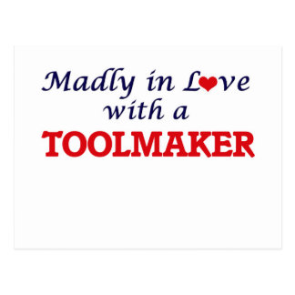 Madly in love with a Toolmaker Postcard