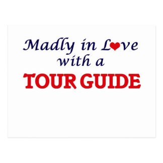 Madly in love with a Tour Guide Postcard