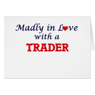 Madly in love with a Trader Card