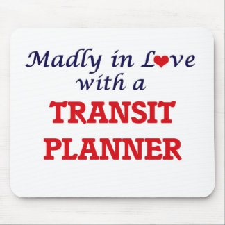 Madly in love with a Transit Planner Mouse Pad