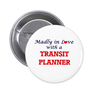 Madly in love with a Transit Planner Pinback Button