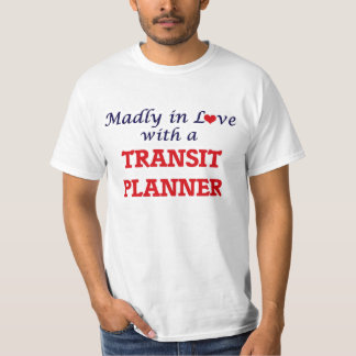 Madly in love with a Transit Planner T-Shirt