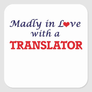 Madly in love with a Translator Square Sticker
