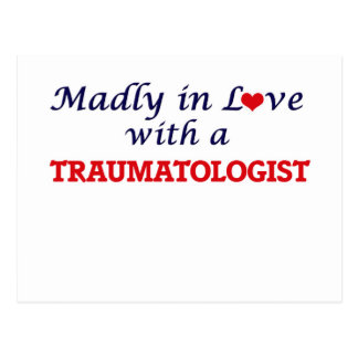 Madly in love with a Traumatologist Postcard