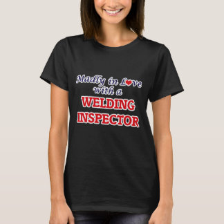 Madly in love with a Welding Inspector T-Shirt