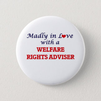 Madly in love with a Welfare Rights Adviser Button