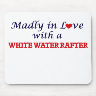 Madly in love with a White Water Rafter Mouse Pad