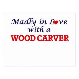 Madly in love with a Wood Carver Postcard