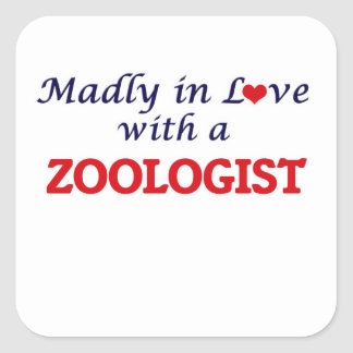 Madly in love with a Zoologist Square Sticker