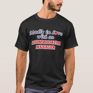 Madly in love with an Accommodation Manager T-Shirt