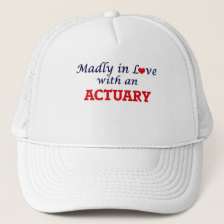 Madly in love with an Actuary Trucker Hat