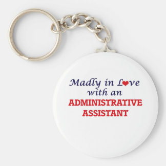 Madly in love with an Administrative Assistant Keychain