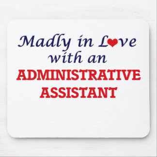 Madly in love with an Administrative Assistant Mouse Pad