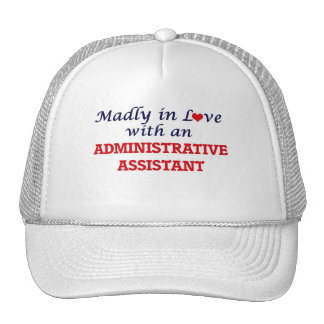 Madly in love with an Administrative Assistant Trucker Hat