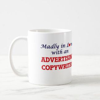 Madly in love with an Advertising Copywriter Coffee Mug