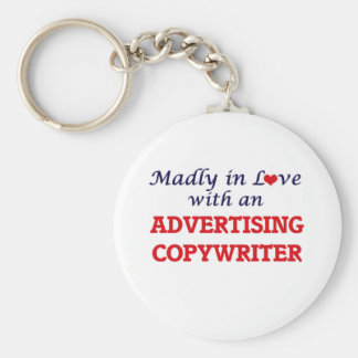 Madly in love with an Advertising Copywriter Keychain