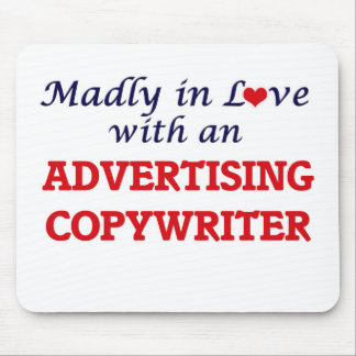 Madly in love with an Advertising Copywriter Mouse Pad