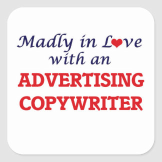 Madly in love with an Advertising Copywriter Square Sticker