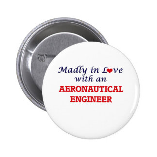 Madly in love with an Aeronautical Engineer Pinback Button