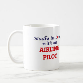 Madly in love with an Airline Pilot Coffee Mug