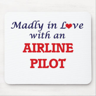 Madly in love with an Airline Pilot Mouse Pad