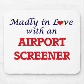 Madly in love with an Airport Screener Mouse Pad