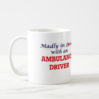 Madly in love with an Ambulance Driver Coffee Mug