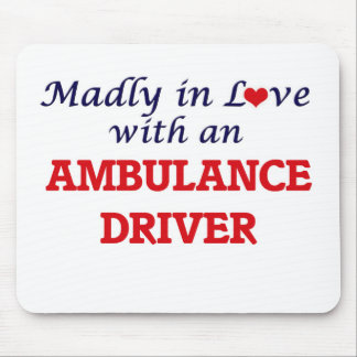 Madly in love with an Ambulance Driver Mouse Pad